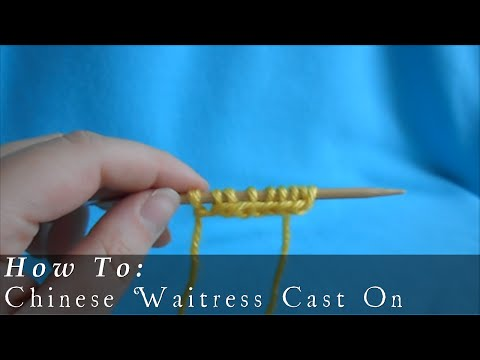 Chinese Waitress Cast On { Knit }
