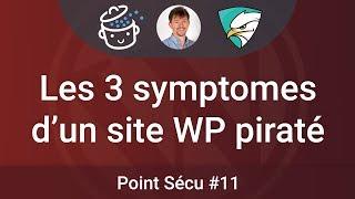 🛡 Point SECU #11 : 3 signes qui montrent que votre site WordPress est piraté