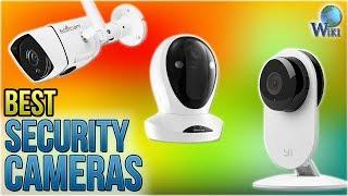10 Best Security Cameras 2018