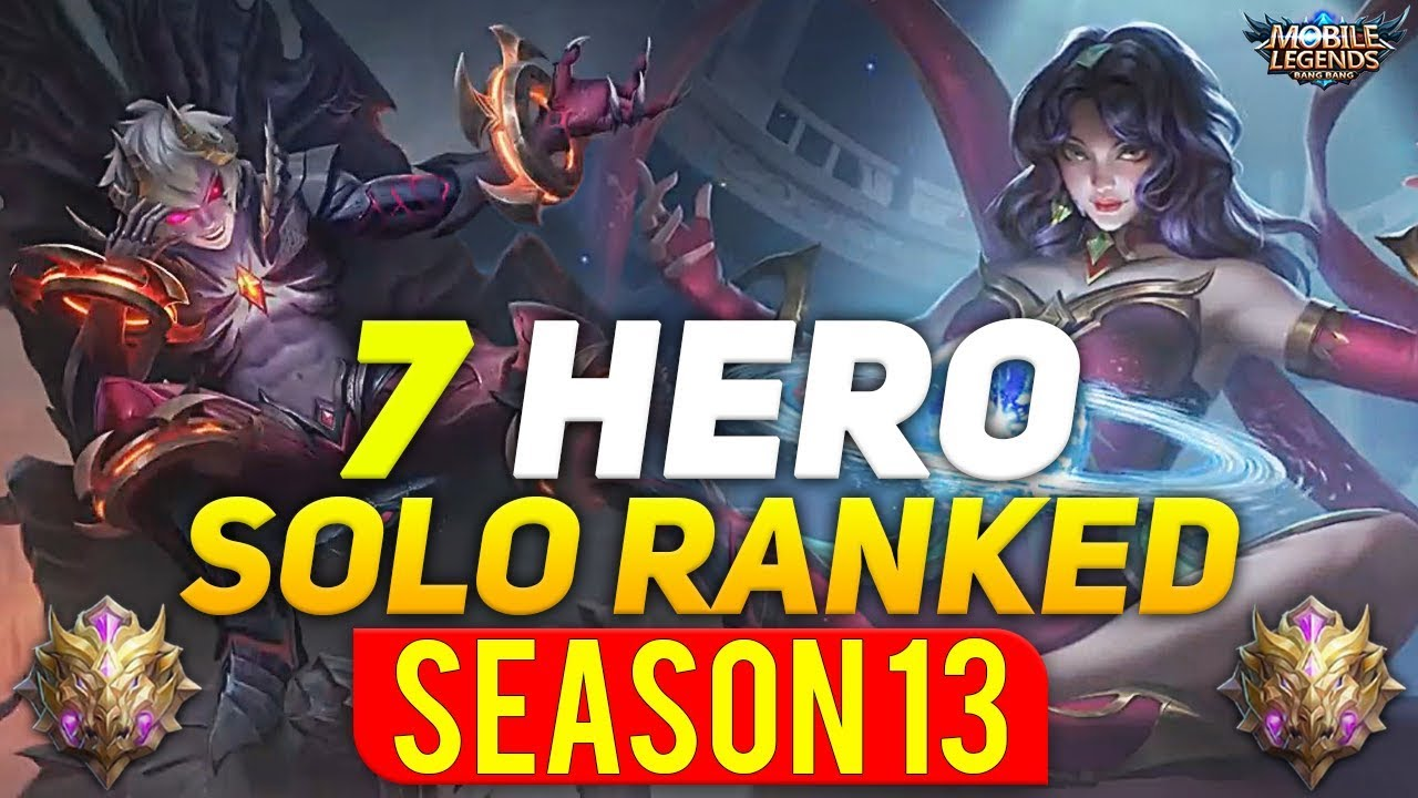 7 HERO SOLO RANKED SEASON 13