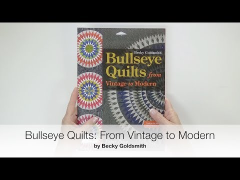 Bullseye Quilts Vintage to Modern