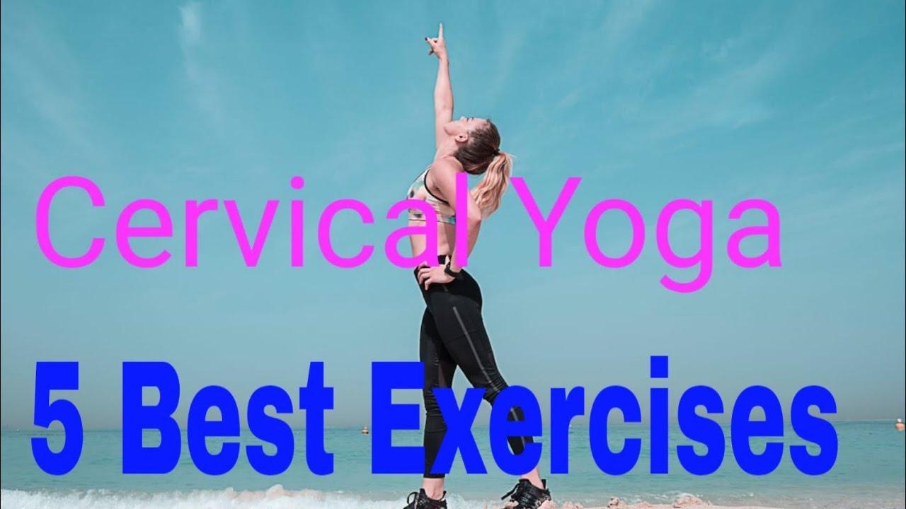 Cervical Spondylitis Neck 5 Best Yoga Exercises For