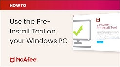 How to use the McAfee Pre-Install Tool on your Windows PC