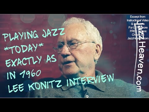 *Lee Konitz Interview* on playing Jazz today exactly like in the 1960s JazzHeaven.com Video Excerpt