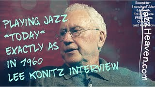*Lee Konitz* on playing Jazz today exactly like in the 1960s JazzHeaven.com Video Excerpt