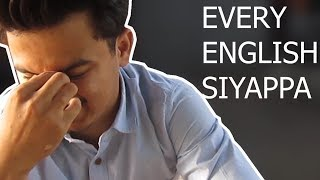 Every English Siyappa | Struggles Of A Desi Speaking English | Lame Light Comedy