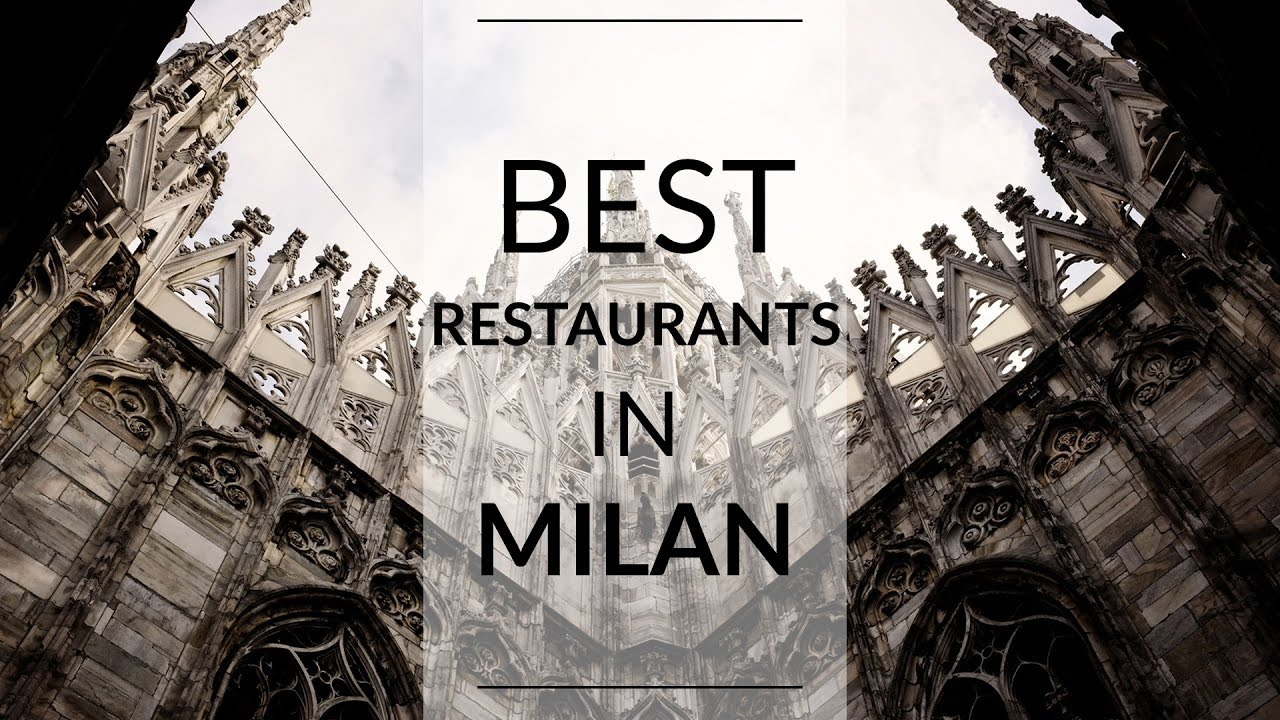 The Best Restaurants In Milan