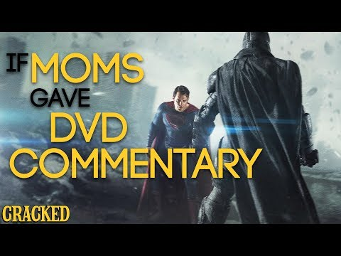 If Moms Gave DVD Commentary (Batman V Superman, Man of Steel)