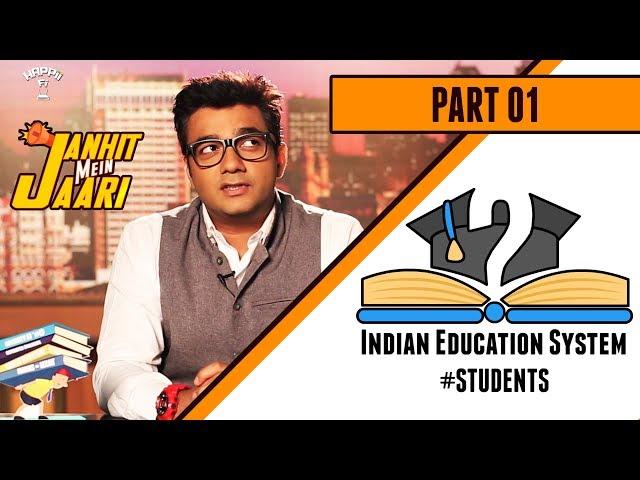 JANHIT MEIN JAARI | EPISODE #4 Part 1 | INDIAN EDUCATION SYSTEM I HAPPII-FI