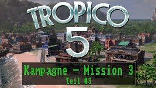 Tropico 5 - Kampagne - Mission 3: Das halten wir durch! - Teil 3 [ sehr schwer / Deutsch / German ]