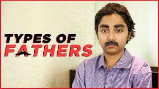 Types of Fathers | MostlySane
