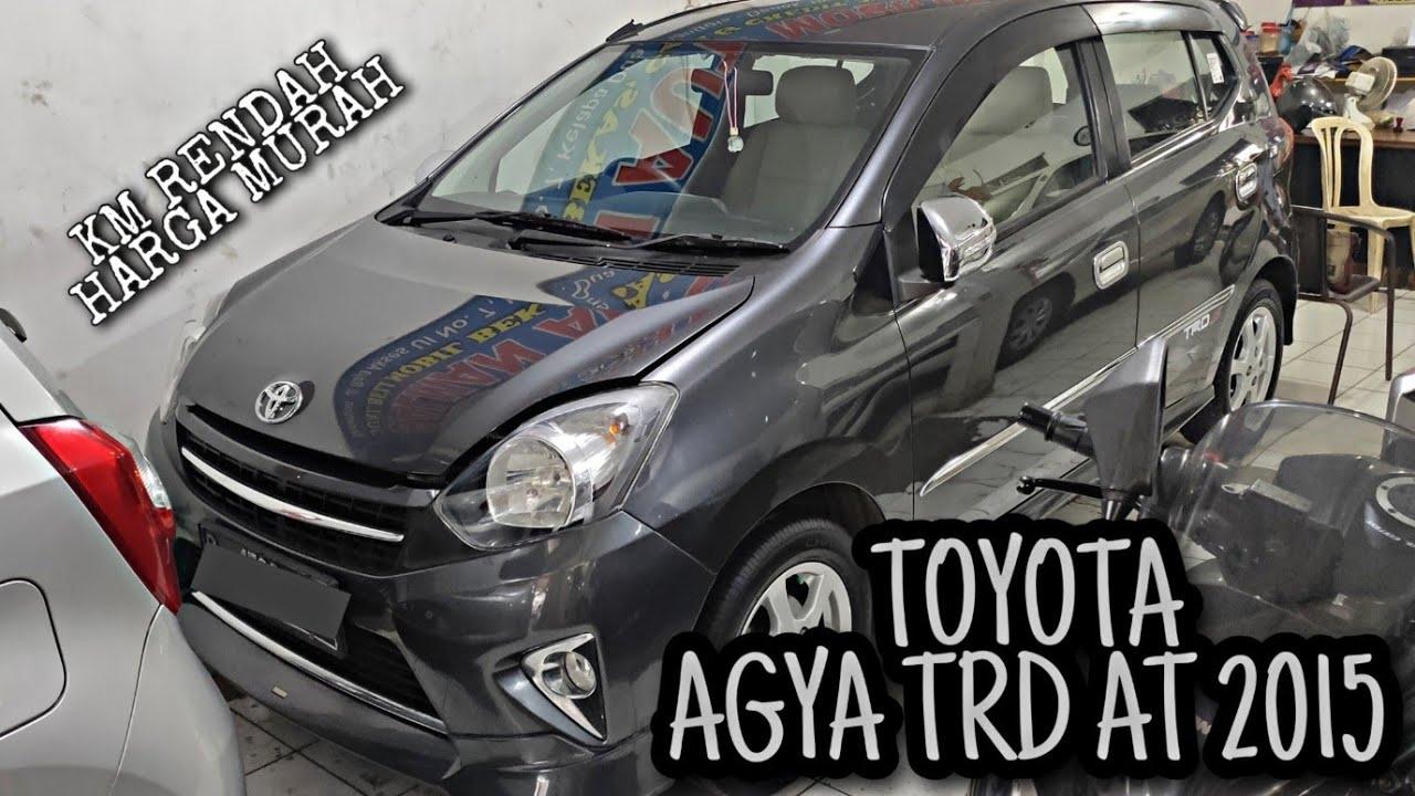 Kelebihan Kekurangan Harga Mobil Agya 2015 Tangguh