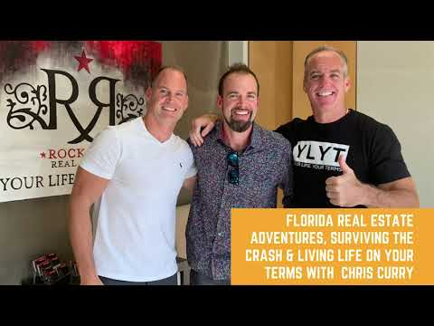 Florida Real Estate Adventures, Surviving The Crash & Living Life on Your Terms with Chris Curry