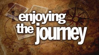 Enjoying the Journey | Brent Curtis