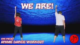 Anime Dance Workout | One Piece | We Are! (Remix) | TVXQ | OtakuJAMmin