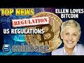 "Ellen ""Is Down With Bitcoin"" - US Regulations UPDATE & Coinbase DENIAL"