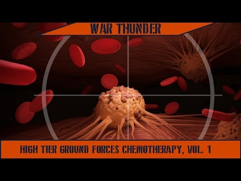 War Thunder - High Tier Ground Forces Chemotherapy, Vol. 1