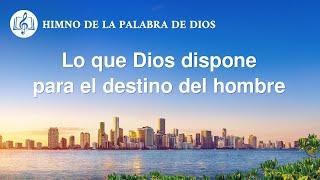 Canción cristiana | Lo que Dios dispone para el destino del hombre