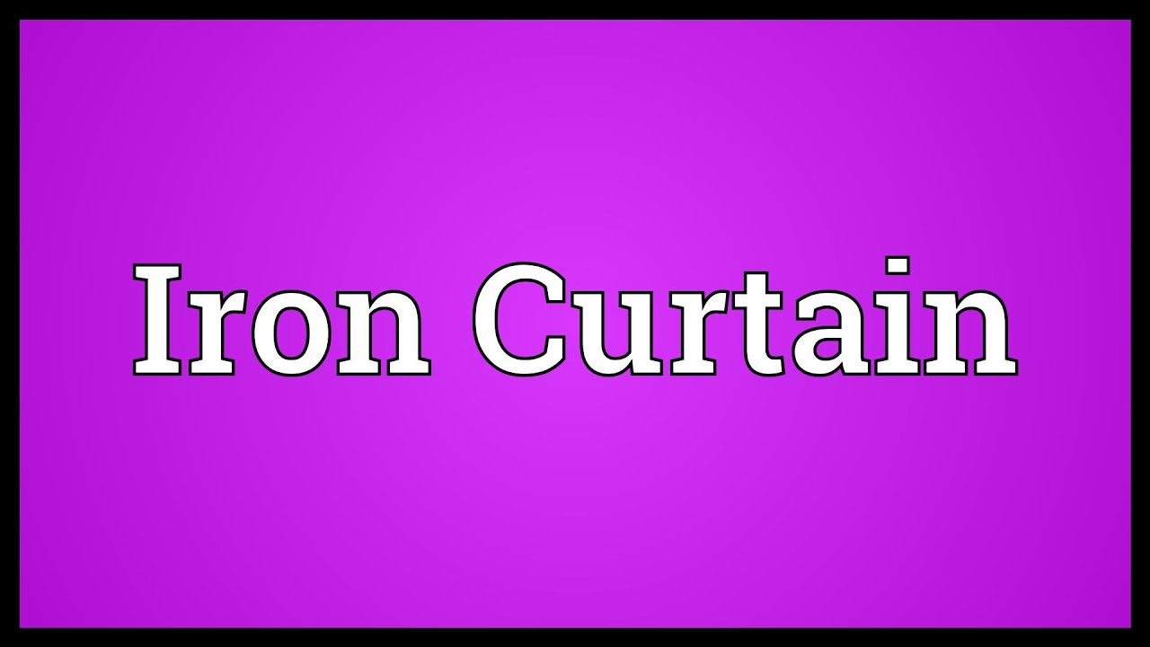 Iron Curtain Meaning