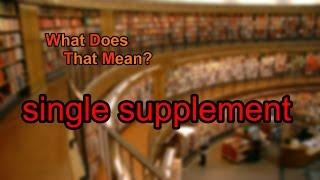 What does single supplement mean?