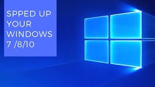10 Powerful Tips to Improve Your Windows 10/8/7  PC Speed | 2018