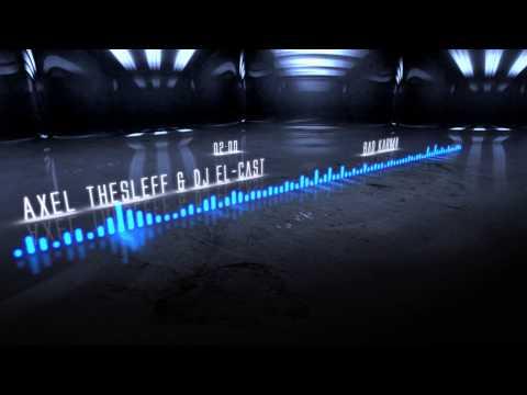 Axel Thesleff - Bad Karma ( El-CasT House Remix )