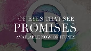 Watch Of Eyes That See Promises video