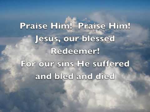 Praise Him Praise Him -Hymn