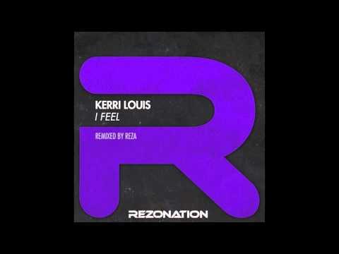 Kerri Louis   I feel (Reza Remix)