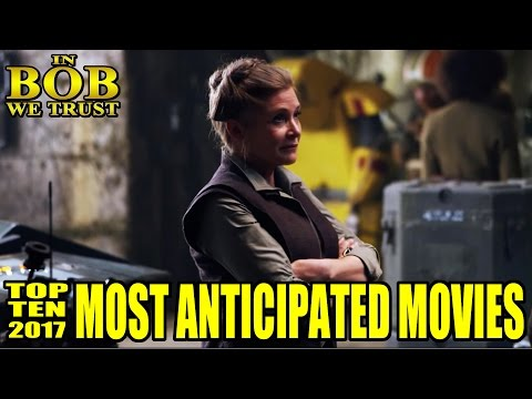 In Bob We Trust - TOP TEN MOST ANTICIPATED MOVIES OF 2017