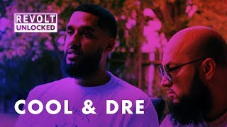 Cool & Dre | REVOLT Unlocked