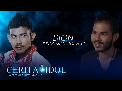 Cerita Idol - Where Are They Now? with Dion (Indonesian Idol 2012)