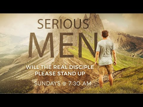 Serious Men 06182017 - El Paso Christian Church Live Stream