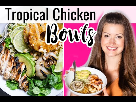 grilled-tropical-chicken-bowls- -a-healthy-summer-dinner