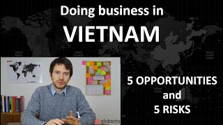 Doing business in VIETNAM: 5 opportunities and 5 risks by Globartis