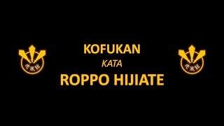 Kata: Roppo Hijiate