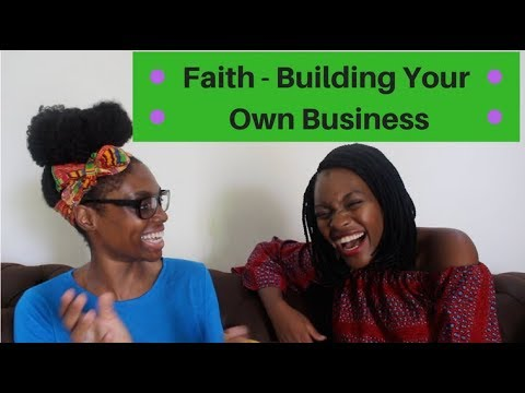 Faith - Building Your Own Business In Ghana
