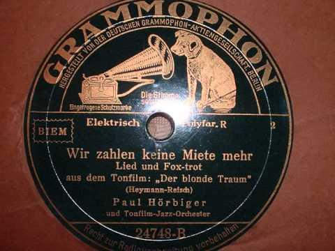 Wir zahlen keine Miete mehr - Paul Hörbiger (Filmmusik 1932)