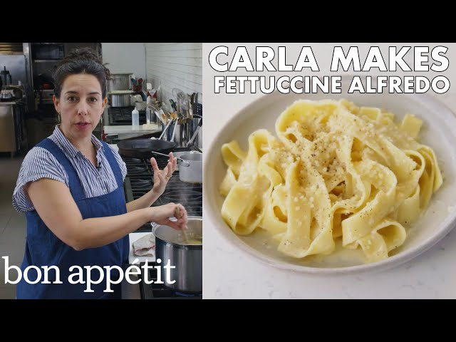 Carla Makes BAs Best Fettuccine Alfredo | From the Test Kitchen | Bon Appétit