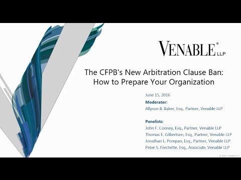 The CFPB's New Arbitration Clause Ban: How to Prepare Your Organization - June 15, 2016