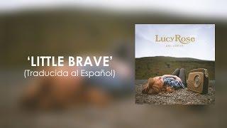 Lucy Rose - Little Brave (Traducida al Español)