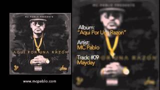MC Pablo - Mayday - Track #09 - AQUI POR UNA RAZON (2015)