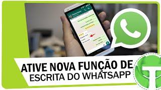Como ativar nova função de escrita do WhatsApp