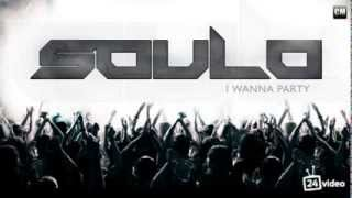 Soulo - I Wanna Party [Clubmasters Records]