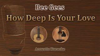 How Deep Is Your Love - Bee Gees (Acoustic Karaoke)