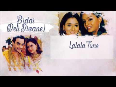 Bidaai(Deli Divane) - Lalala Tune