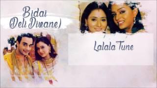 Video Bidaai(Deli Divane) - Lalala Tune download MP3, 3GP, MP4, WEBM, AVI, FLV Juli 2018
