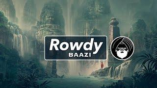 Rowdy - Baazi | Turban Trap