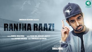 Anmol dhaliwal: ranjha raazi | zimidaar records | latest punjabi songs 2017
