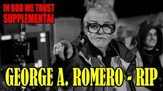 In Bob We Trust Supplemental - GEORGE A ROMERO RIP